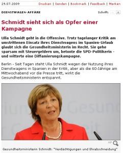 Die Dienstwagen-Affäre von Ulla Schmidt war auch bei SPIEGEL Online Dauerthema - wenn sich hingegen Kanzlerin Merkel auf Staatskosten privat durch die Gegend kutschieren und gar fliegen lässt, so ist dies für den SPIEGEL komischwerweise kein Aufreger.